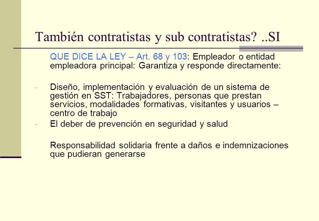 También contratistas y sub contratistas ..SI