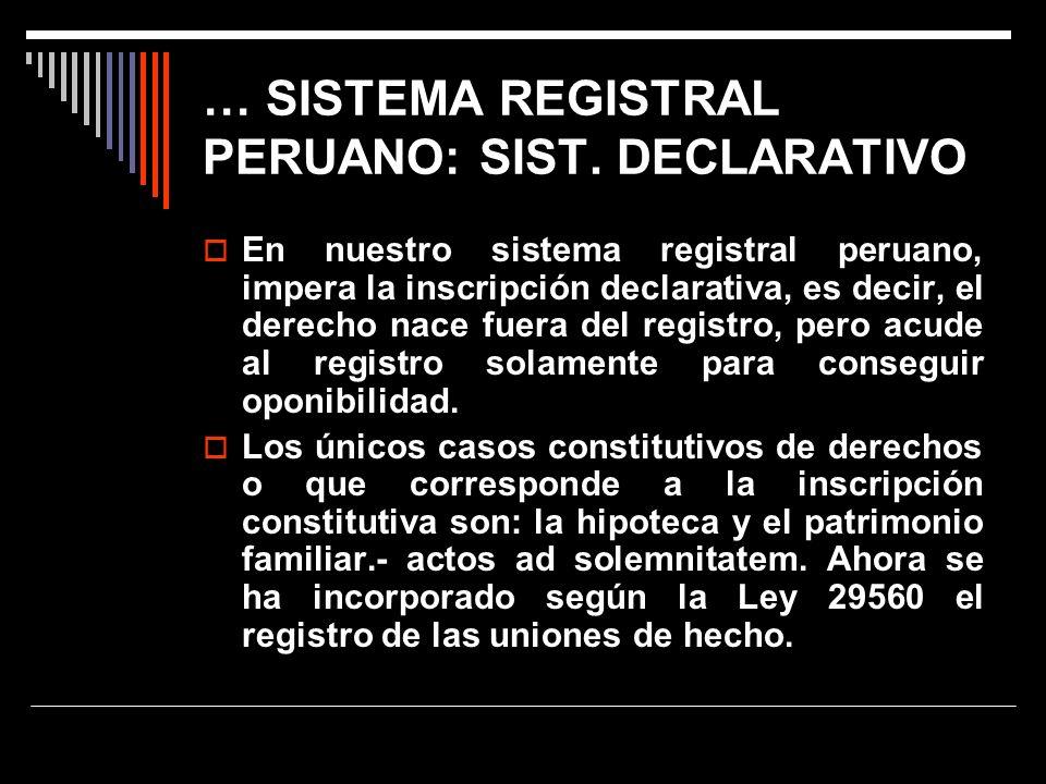 … SISTEMA REGISTRAL PERUANO: SIST. DECLARATIVO