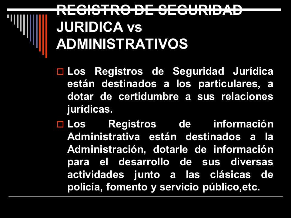 REGISTRO DE SEGURIDAD JURIDICA vs ADMINISTRATIVOS