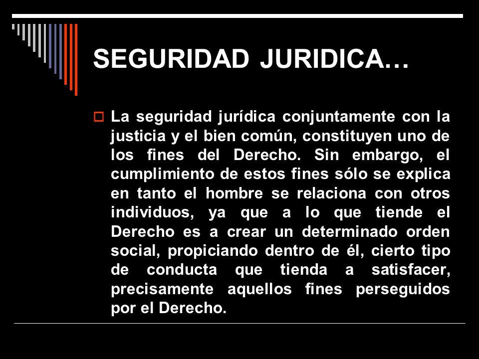 SEGURIDAD JURIDICA…