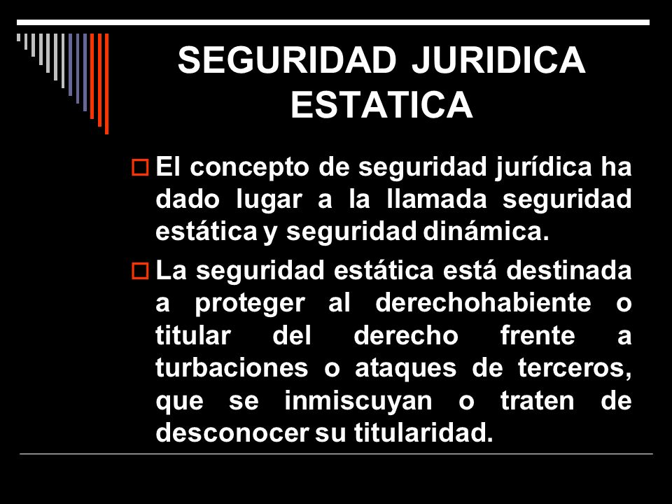 SEGURIDAD JURIDICA ESTATICA