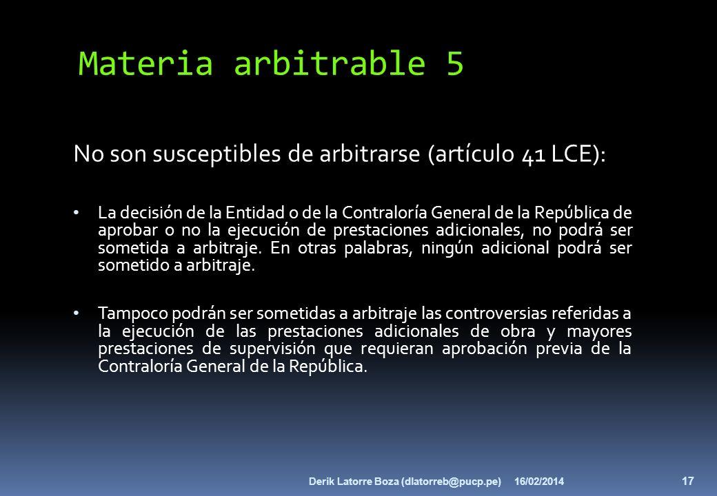 Materia arbitrable 5 No son susceptibles de arbitrarse (artículo 41 LCE):