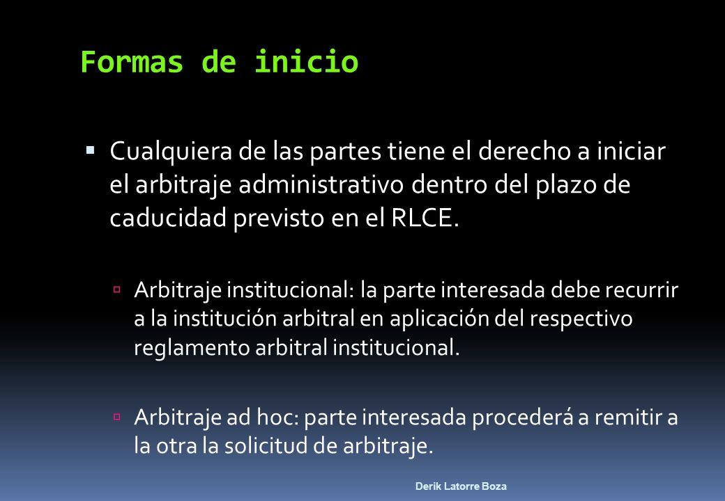 Formas de inicio Cualquiera de las partes tiene el derecho a iniciar el arbitraje administrativo dentro del plazo de caducidad previsto en el RLCE.