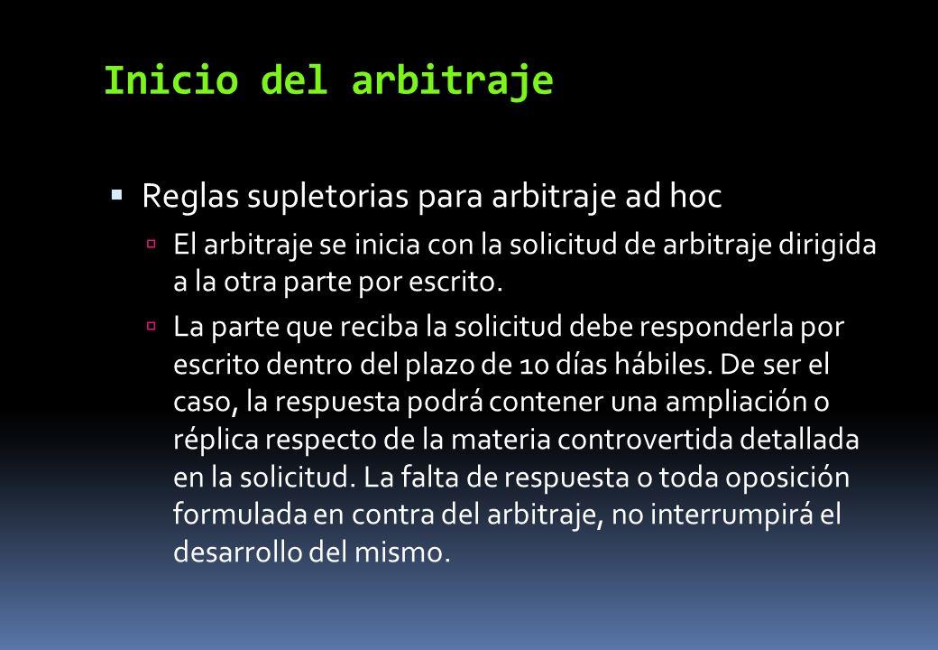 Inicio del arbitraje Reglas supletorias para arbitraje ad hoc