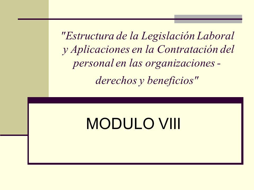 Estructura de la Legislación Laboral y Aplicaciones en la Contratación del personal en las organizaciones -derechos y beneficios
