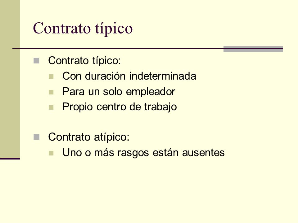 Contrato típico Contrato atípico: Contrato típico: