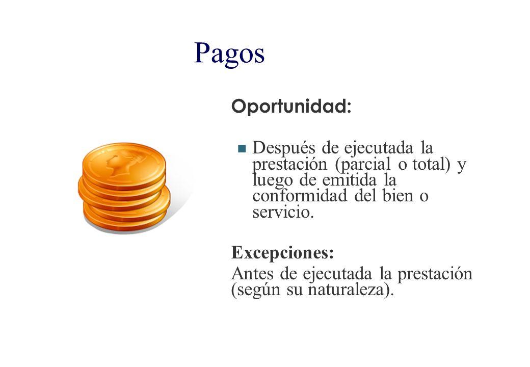 PagosOportunidad: Después de ejecutada la prestación (parcial o total) y luego de emitida la conformidad del bien o servicio.