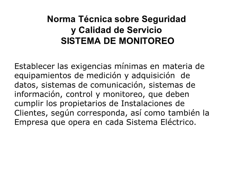 Norma Técnica sobre Seguridad y Calidad de Servicio SISTEMA DE MONITOREO