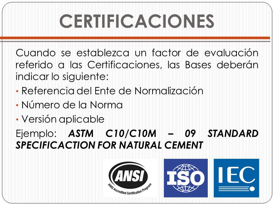 CERTIFICACIONES Cuando se establezca un factor de evaluación referido a las Certificaciones, las Bases deberán indicar lo siguiente: