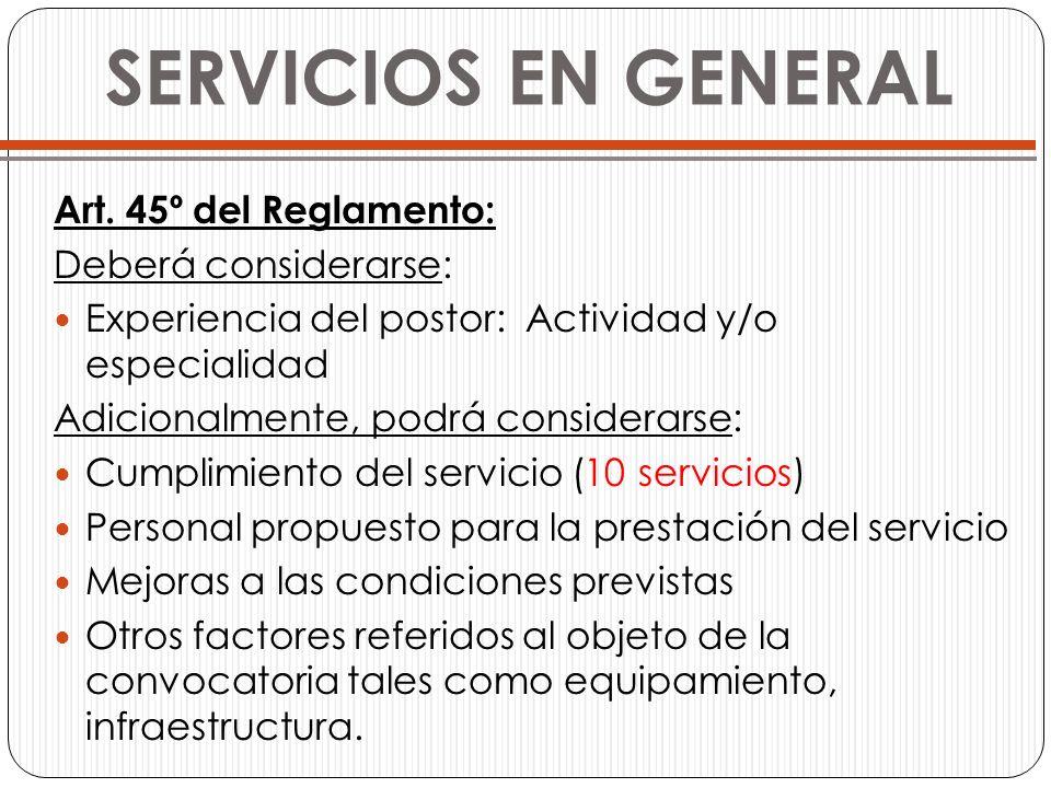 SERVICIOS EN GENERAL Art. 45º del Reglamento: Deberá considerarse: