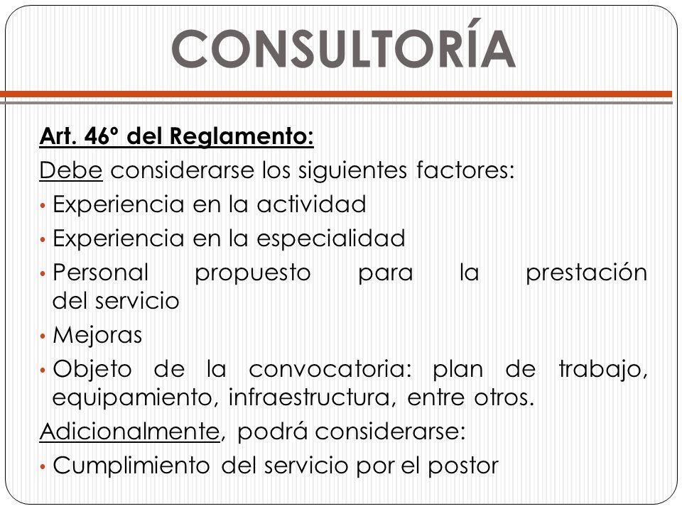 CONSULTORÍA Art. 46º del Reglamento: