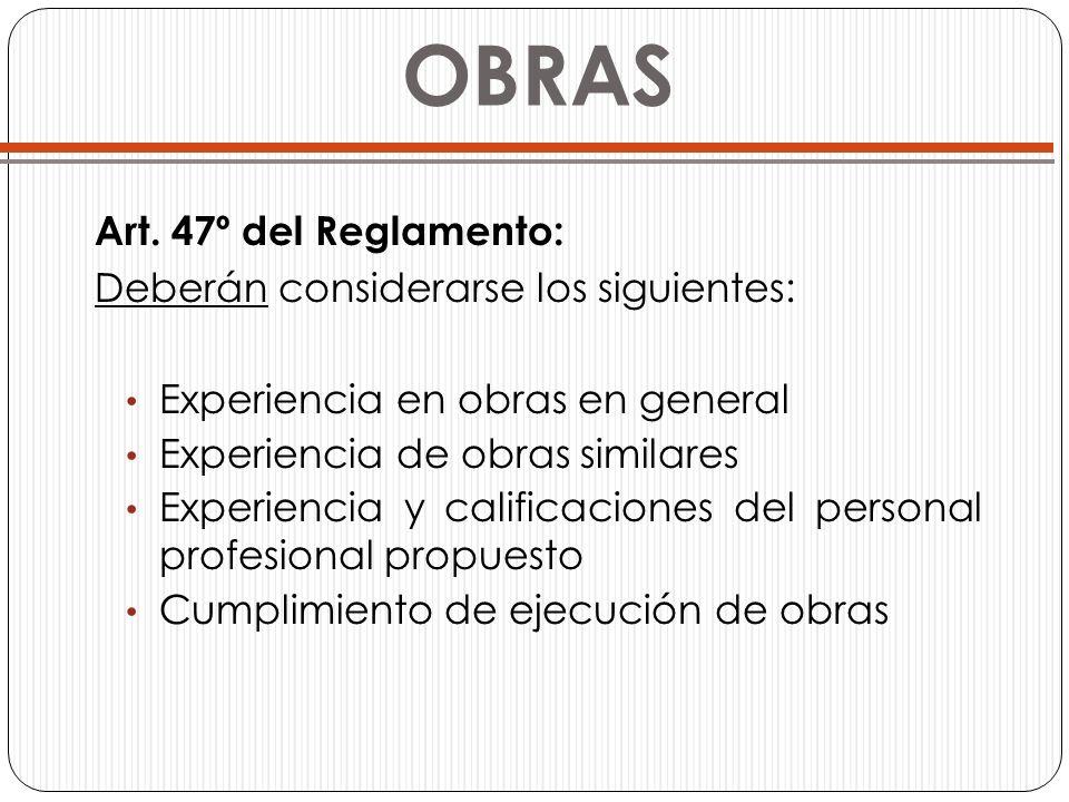 OBRAS Art. 47º del Reglamento: Deberán considerarse los siguientes: