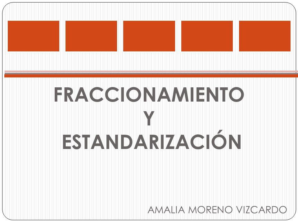 FRACCIONAMIENTO Y ESTANDARIZACIÓN