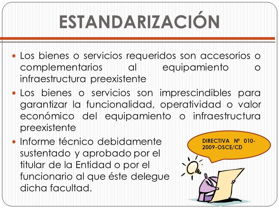 ESTANDARIZACIÓNLos bienes o servicios requeridos son accesorios o complementarios al equipamiento o infraestructura preexistente.