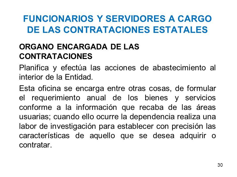 FUNCIONARIOS Y SERVIDORES A CARGO DE LAS CONTRATACIONES ESTATALES