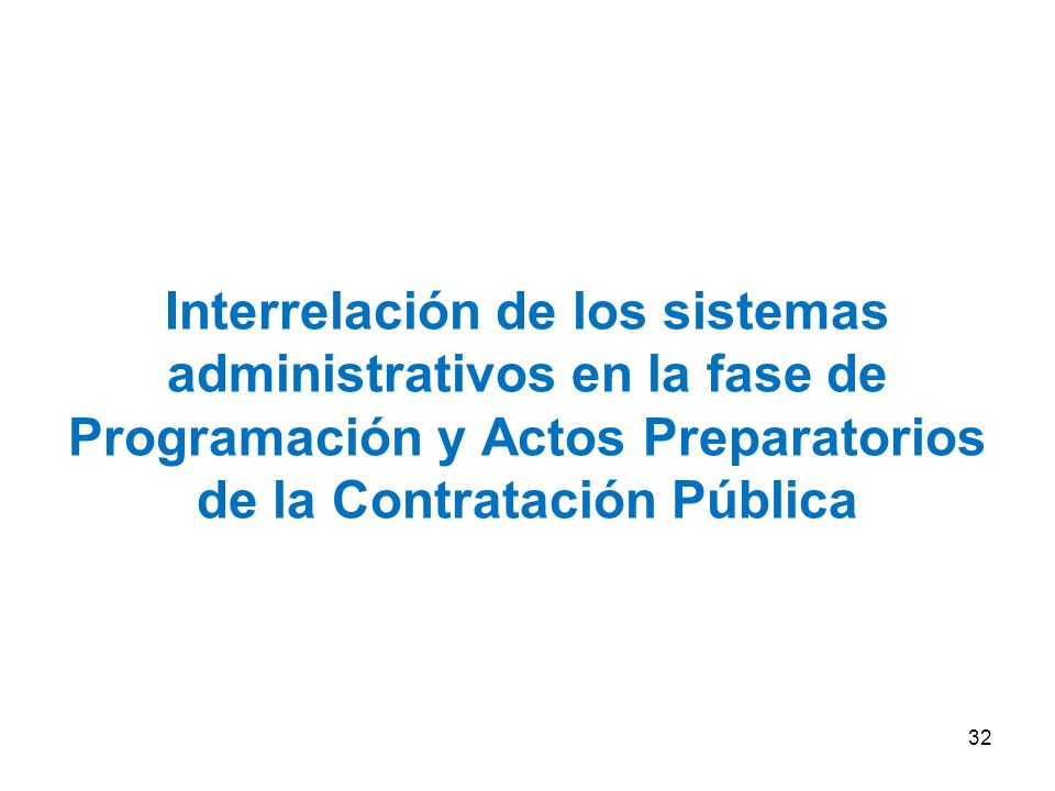 Interrelación de los sistemas administrativos en la fase de Programación y Actos Preparatorios de la Contratación Pública