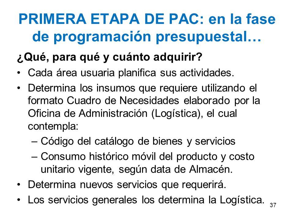 PRIMERA ETAPA DE PAC: en la fase de programación presupuestal…