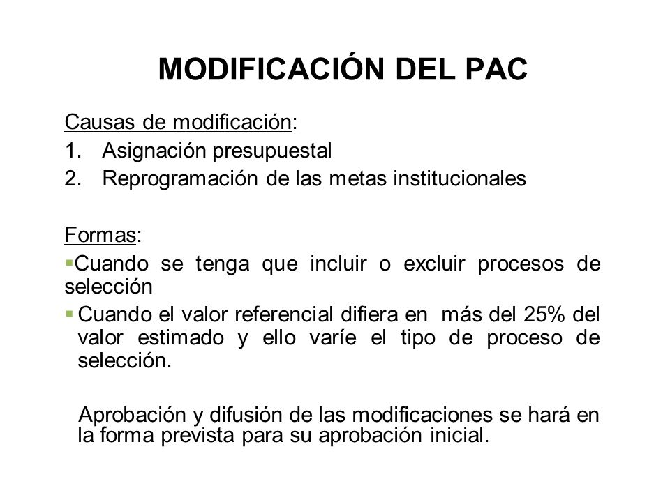 MODIFICACIÓN DEL PAC Causas de modificación: