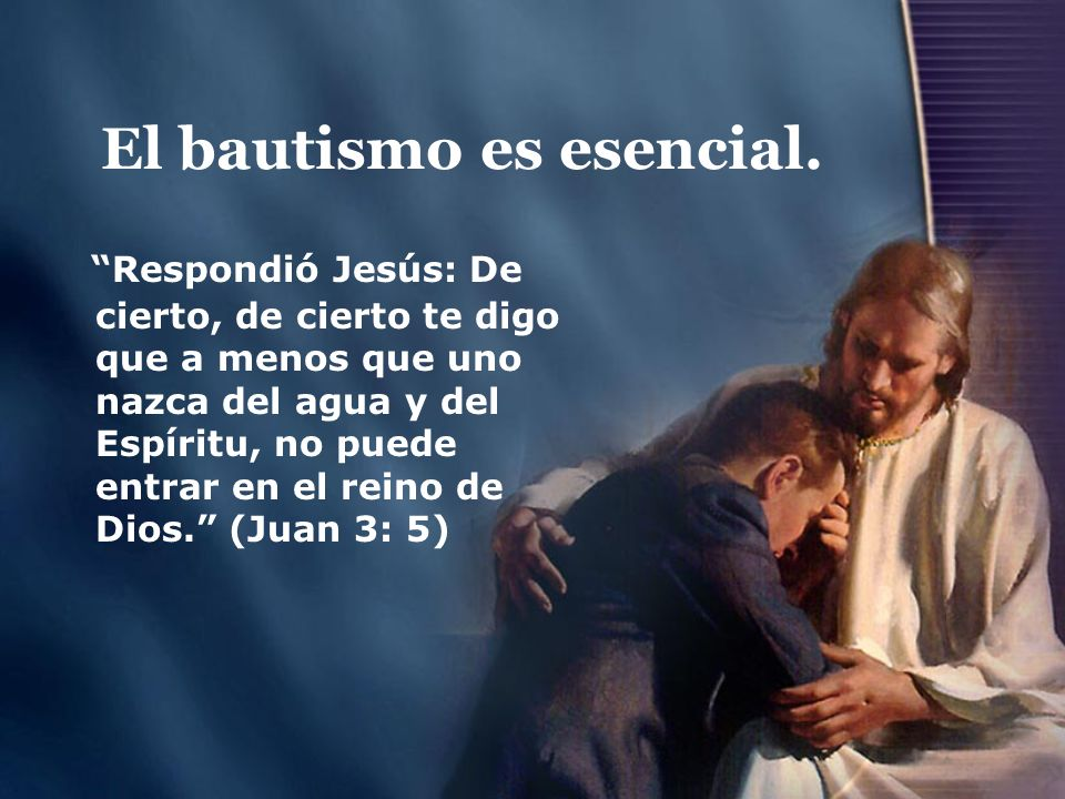 El bautismo es esencial.