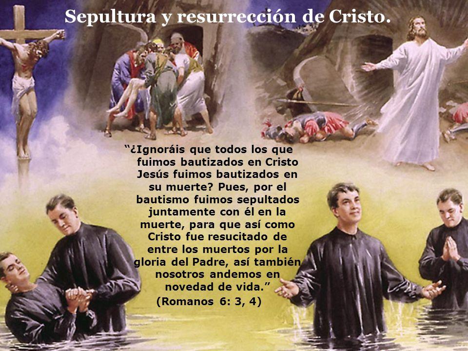 Sepultura y resurrección de Cristo.