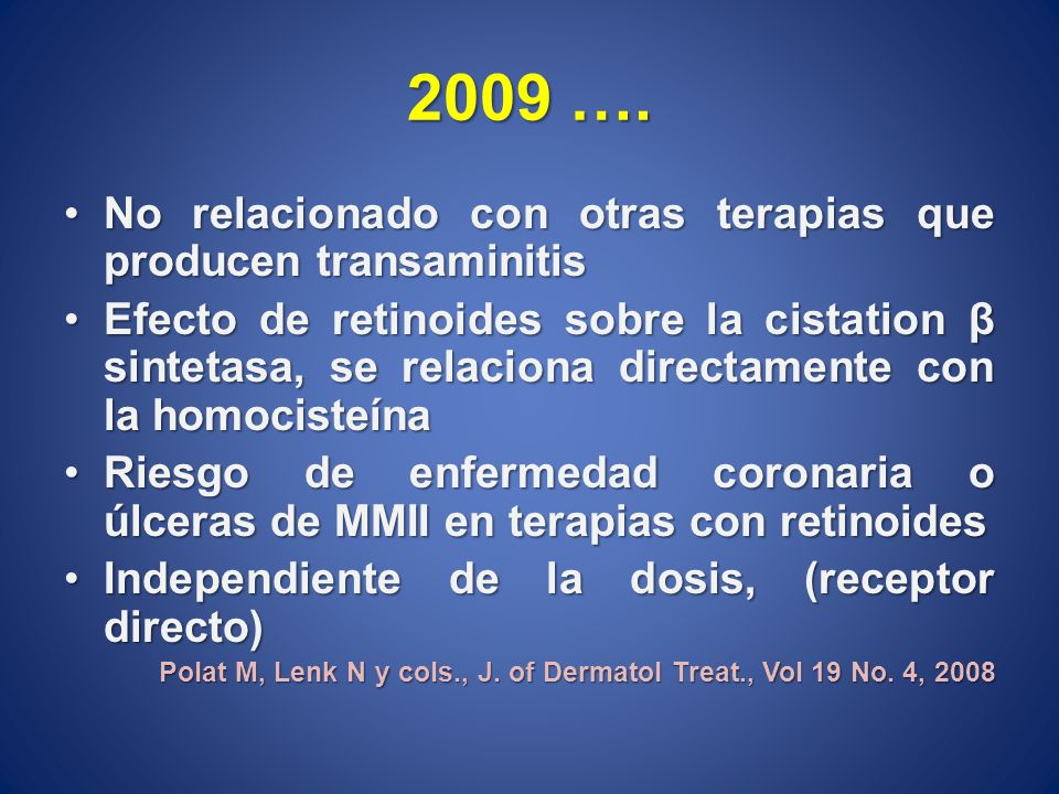 2009 …. No relacionado con otras terapias que producen transaminitis