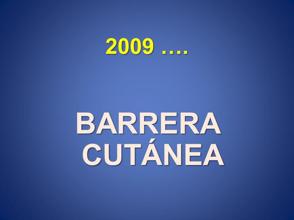 2009 …. BARRERA CUTÁNEA