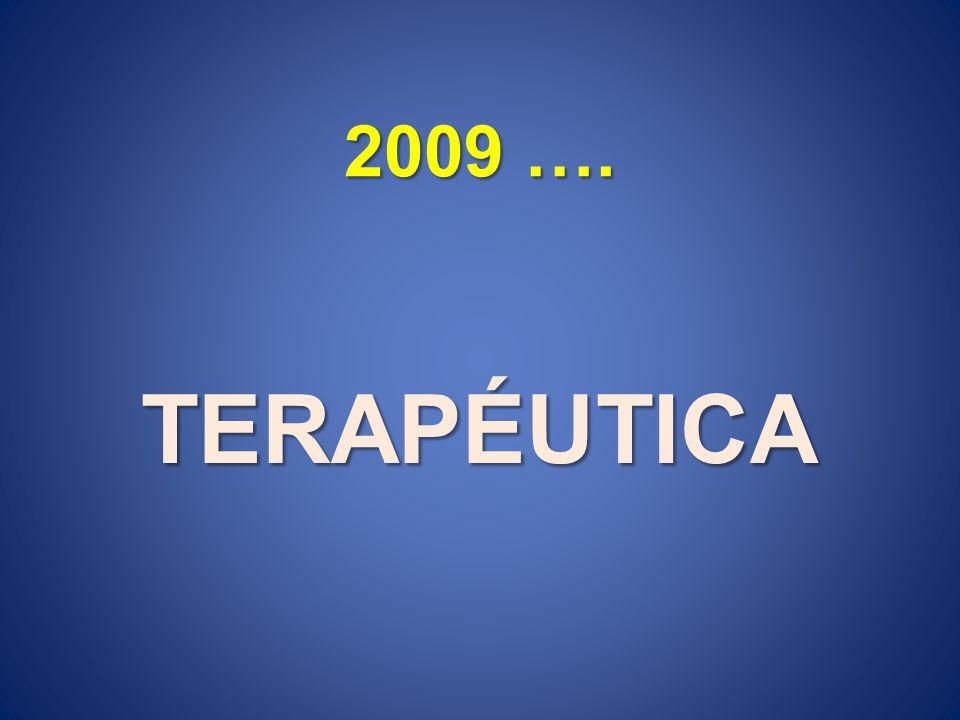 2009 …. TERAPÉUTICA