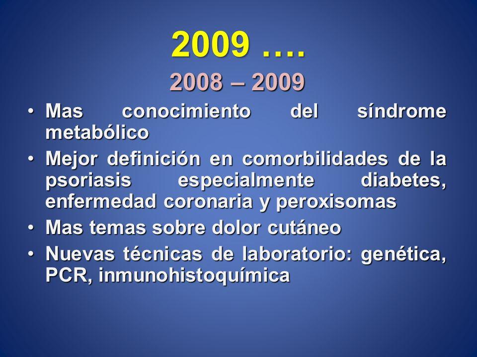 2009 …. 2008 – 2009 Mas conocimiento del síndrome metabólico