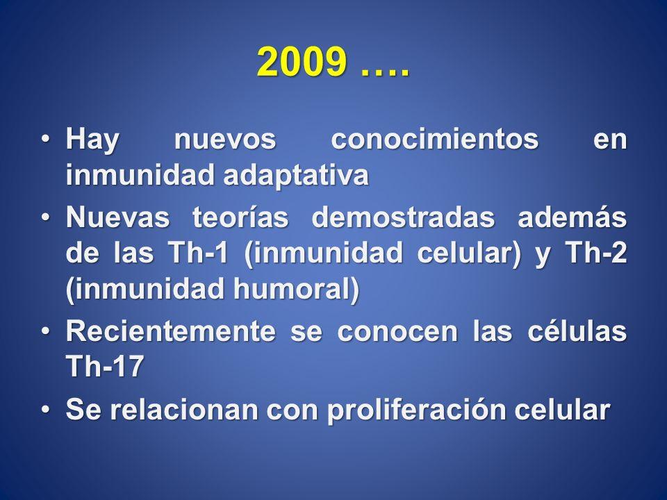 2009 …. Hay nuevos conocimientos en inmunidad adaptativa