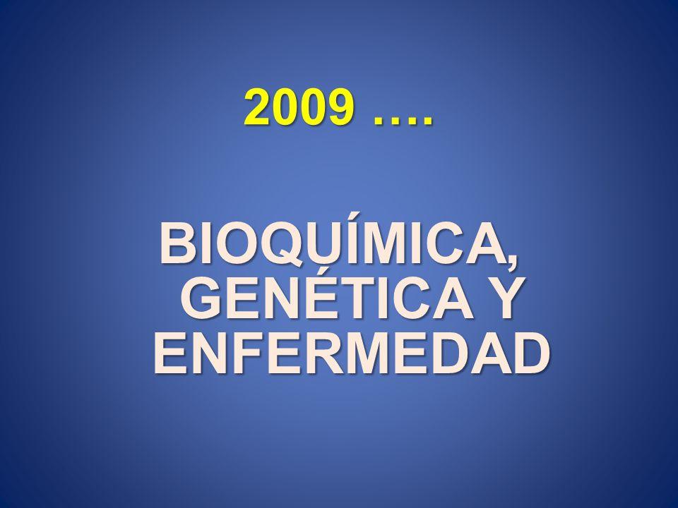 BIOQUÍMICA, GENÉTICA Y ENFERMEDAD