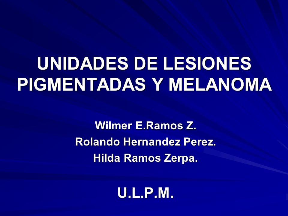 UNIDADES DE LESIONES PIGMENTADAS Y MELANOMA