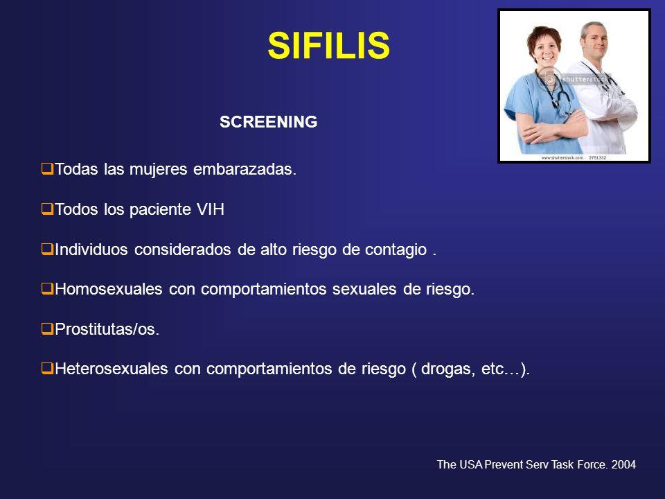 SIFILIS SCREENING Todas las mujeres embarazadas.