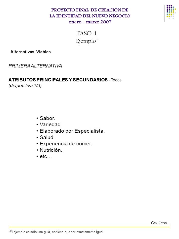PASO 4 Ejemplo* Sabor. Variedad. Elaborado por Especialista. Salud.