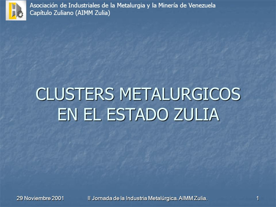 CLUSTERS METALURGICOS EN EL ESTADO ZULIA