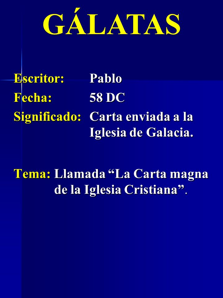 GÁLATAS Escritor: Pablo Fecha: 58 DC