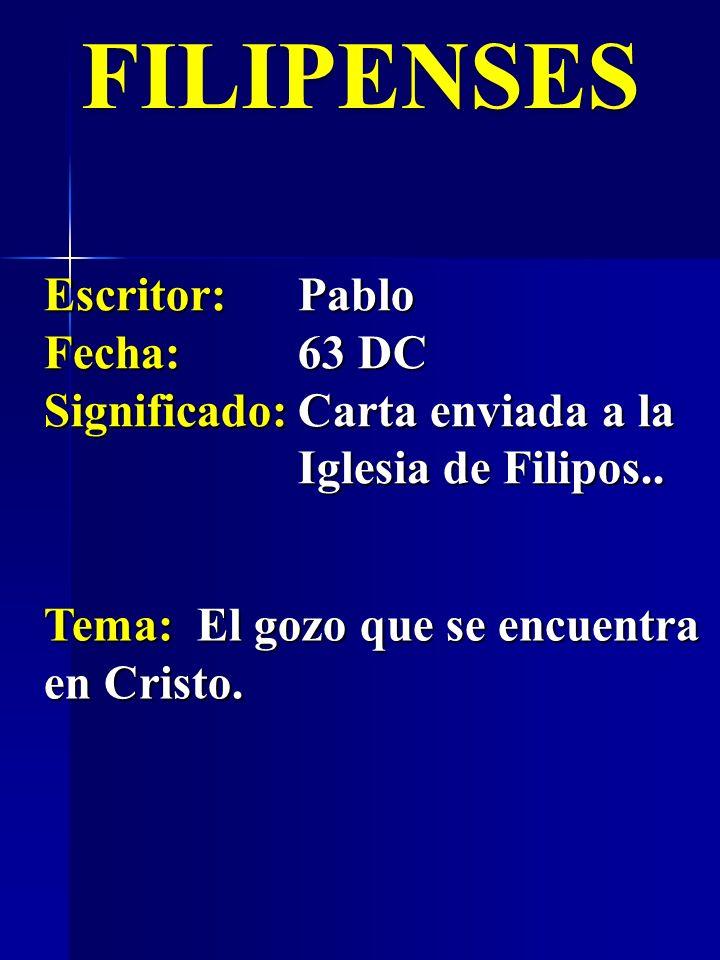 FILIPENSES Escritor: Pablo Fecha: 63 DC