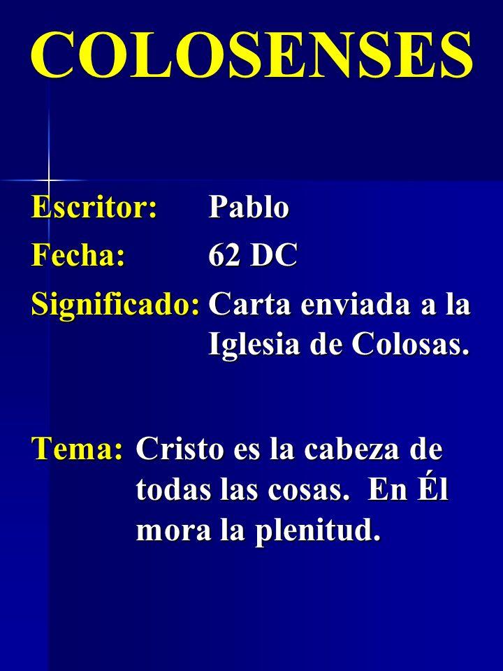 COLOSENSES Escritor: Pablo Fecha: 62 DC
