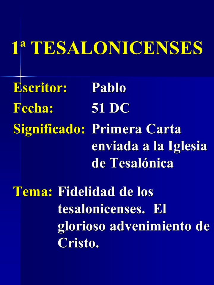 1ª TESALONICENSES Escritor: Pablo Fecha: 51 DC