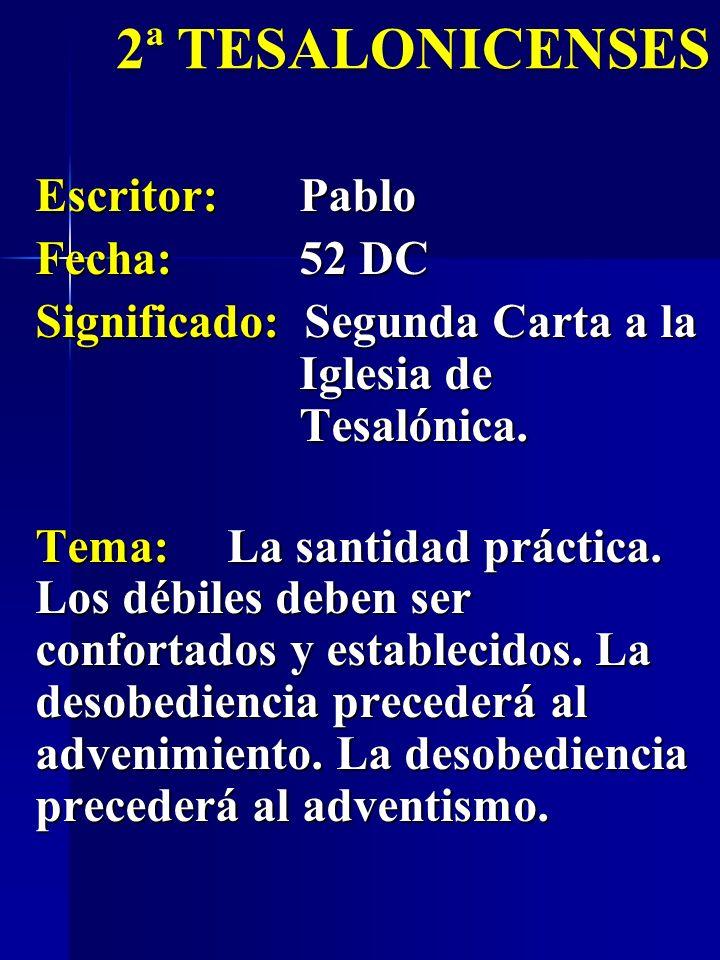 2ª TESALONICENSES Escritor: Pablo Fecha: 52 DC