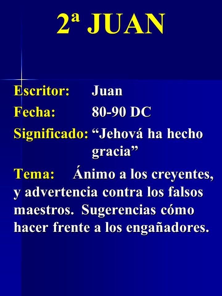 2ª JUAN Escritor: Juan Fecha: 80-90 DC