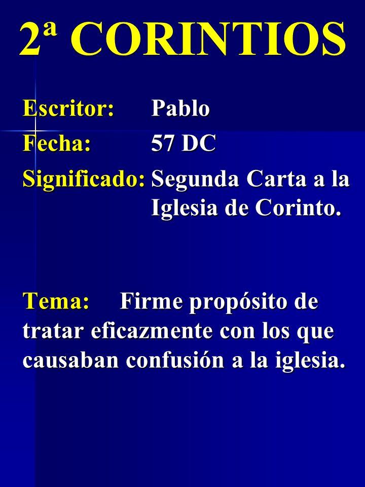 2ª CORINTIOS Escritor: Pablo Fecha: 57 DC