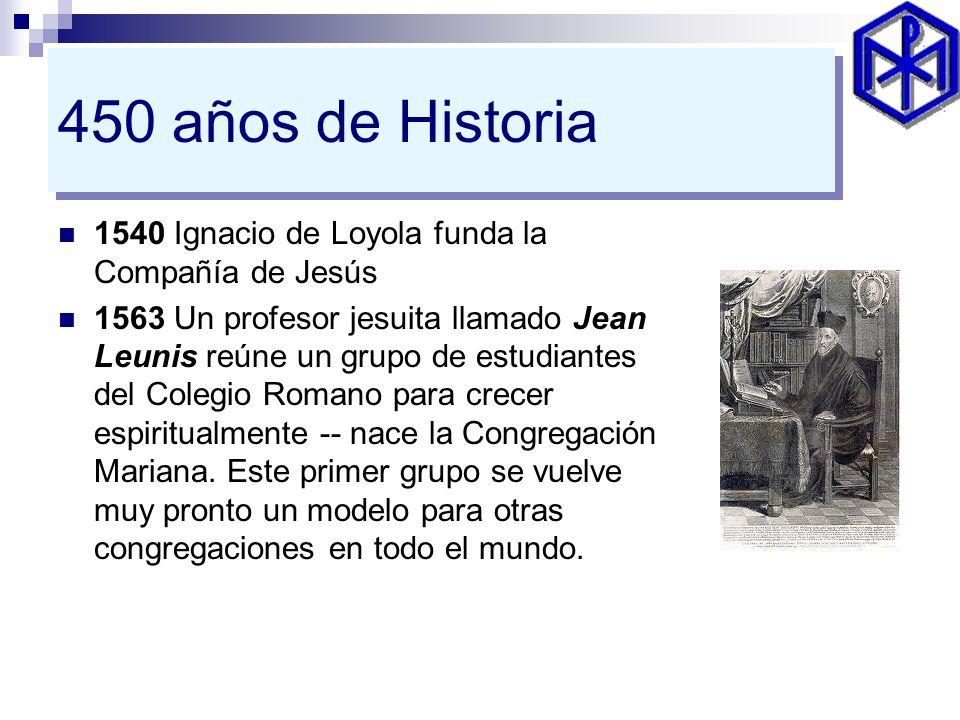 450 años de Historia 1540 Ignacio de Loyola funda la Compañía de Jesús