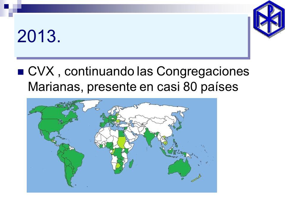 2013. CVX , continuando las Congregaciones Marianas, presente en casi 80 países