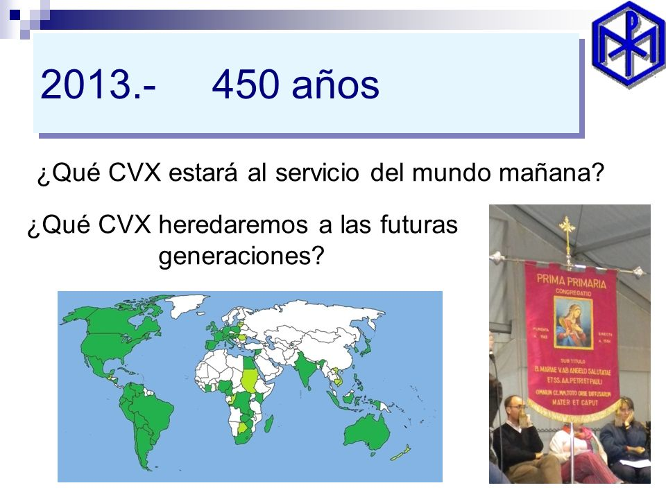 2013.- 450 años ¿Qué CVX estará al servicio del mundo mañana