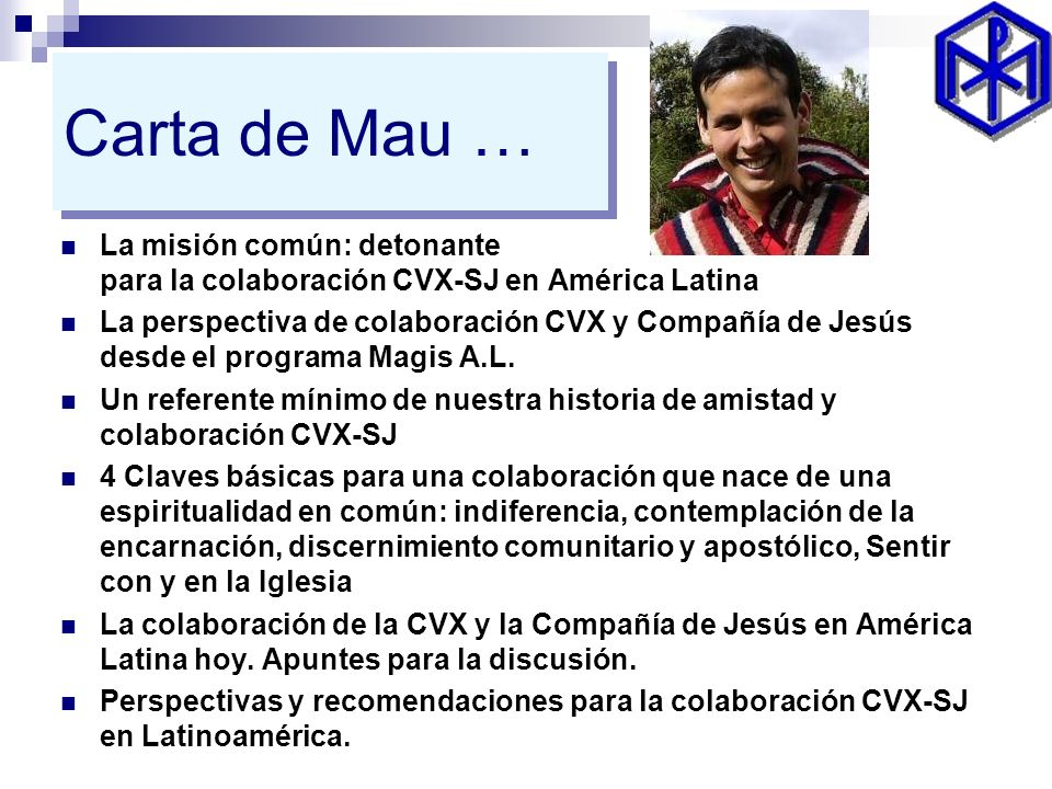 Carta de Mau … La misión común: detonante para la colaboración CVX-SJ en América Latina.