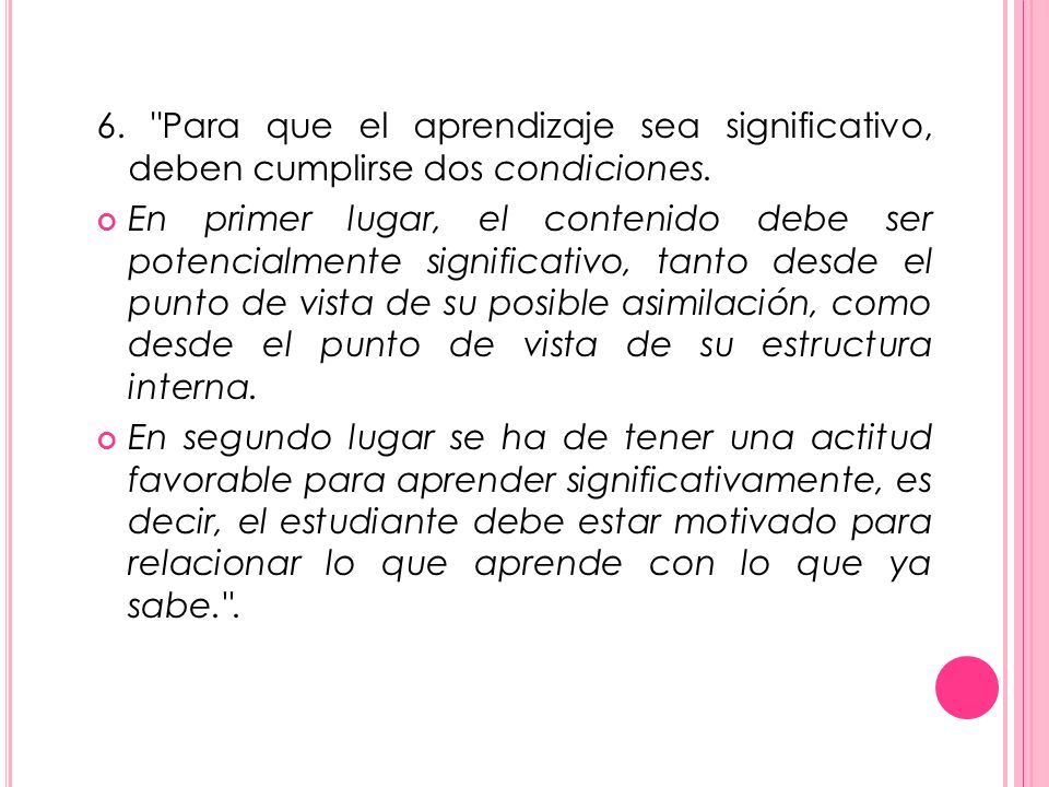 6. Para que el aprendizaje sea significativo, deben cumplirse dos condiciones.