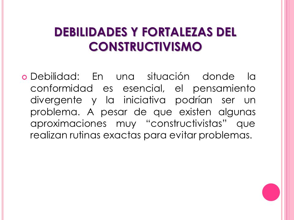 DEBILIDADES Y FORTALEZAS DEL CONSTRUCTIVISMO