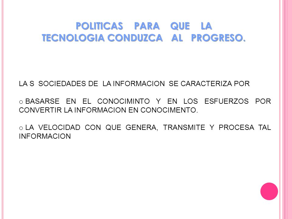 POLITICAS PARA QUE LA TECNOLOGIA CONDUZCA AL PROGRESO.