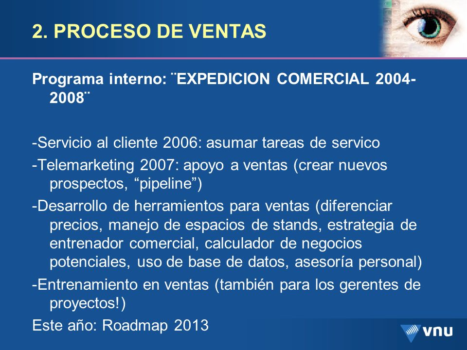2. PROCESO DE VENTAS Programa interno: ¨EXPEDICION COMERCIAL 2004-2008¨ -Servicio al cliente 2006: asumar tareas de servico.