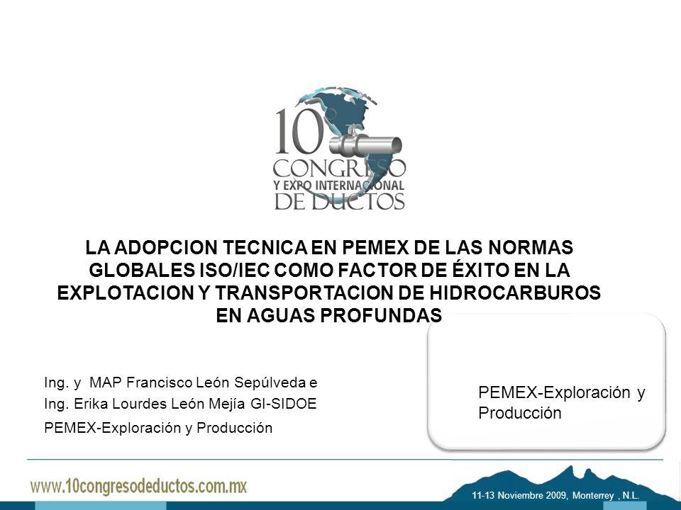 LA ADOPCION TECNICA EN PEMEX DE LAS NORMAS GLOBALES ISO/IEC COMO FACTOR DE ÉXITO EN LA EXPLOTACION Y TRANSPORTACION DE HIDROCARBUROS EN AGUAS PROFUNDAS